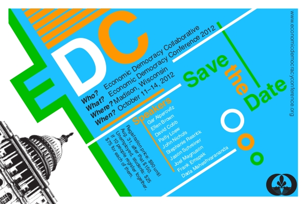 Economic Democracy Conference, Save the date_flier, Oct. 11-14, 2012, Madison, WI, USA